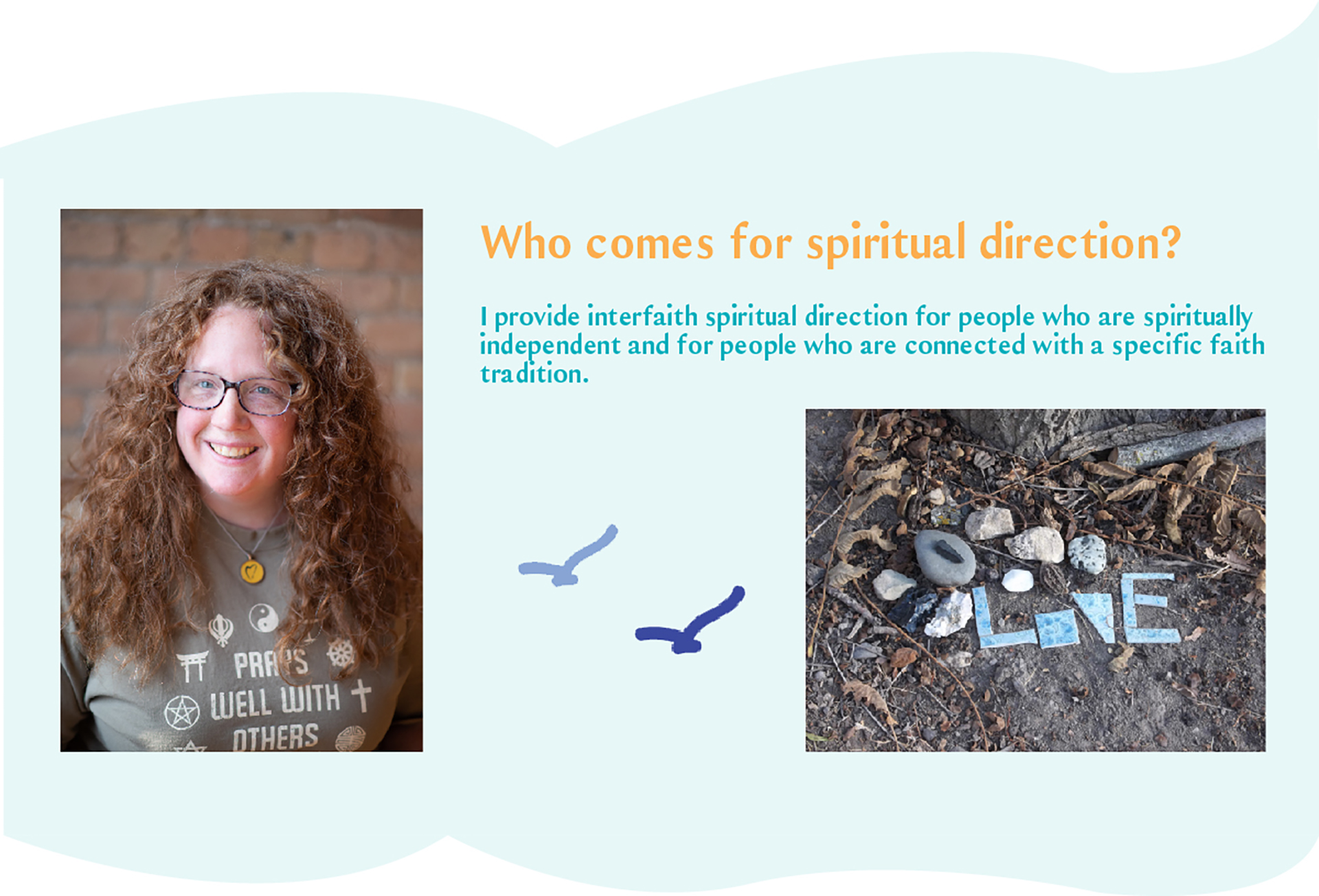 Who comes for spiritual diretion ?